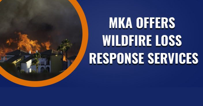 MKA offers Wildfire Loss Response Services